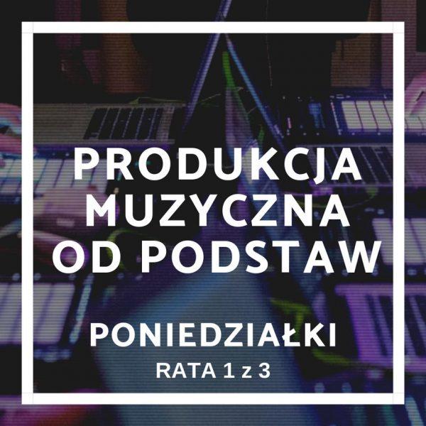 kurs Produkcja Muzyczna Od Podstaw - rata 1 pon