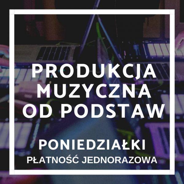 kurs Produkcja Muzyczna Od Podstaw - jednorazowo pon