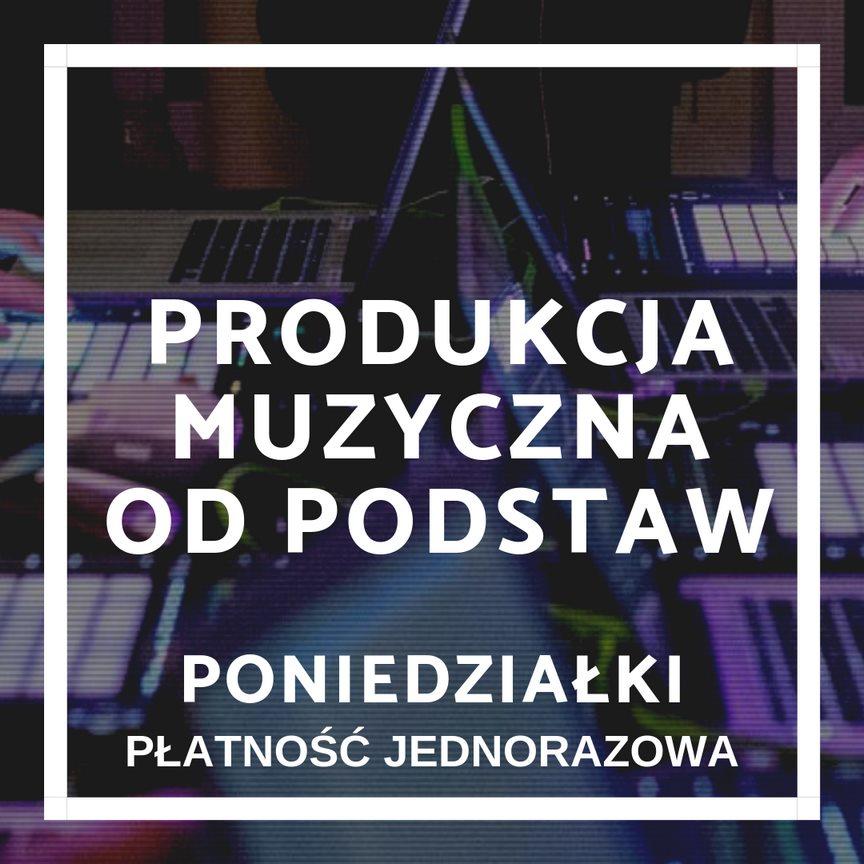 Produkcja Muzyczna Od Podstaw (poniedziałki)