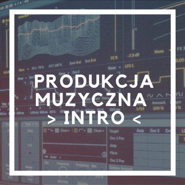 kurs Produkcja Muzyczna Intro