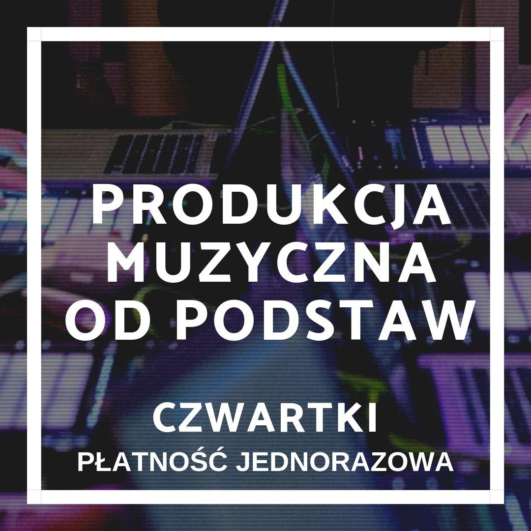 Produkcja Muzyczna Od Podstaw (czwartki)