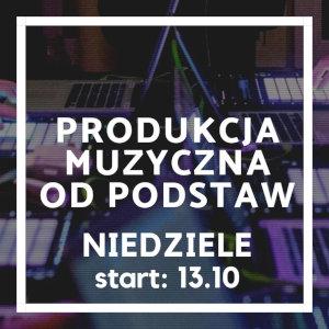 Kurs Produkcja Muzyczna Od Podstaw niedziele