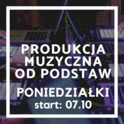 Kurs Produkcja Muzyczna Od Podstaw poniedziałek