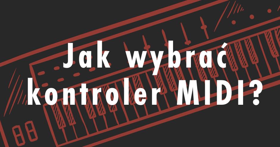 Jak wybrać kontroler MIDI