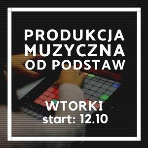 Produkcja Muzyczna Od Podstaw (wtorki)
