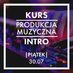 Produkcja Muzyczna: Intro (lipiec)